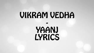Vikram Vedha - Yaanji Lyrics