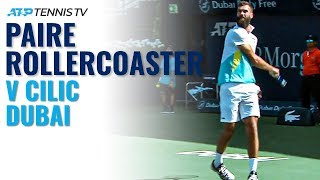 Racket Smashes & Flashy Winners: Benoit Paire Rollercoaster vs Cilic | Dubai 2020 Highlights