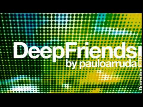DJ Paulo Arruda - Deep Friends Session