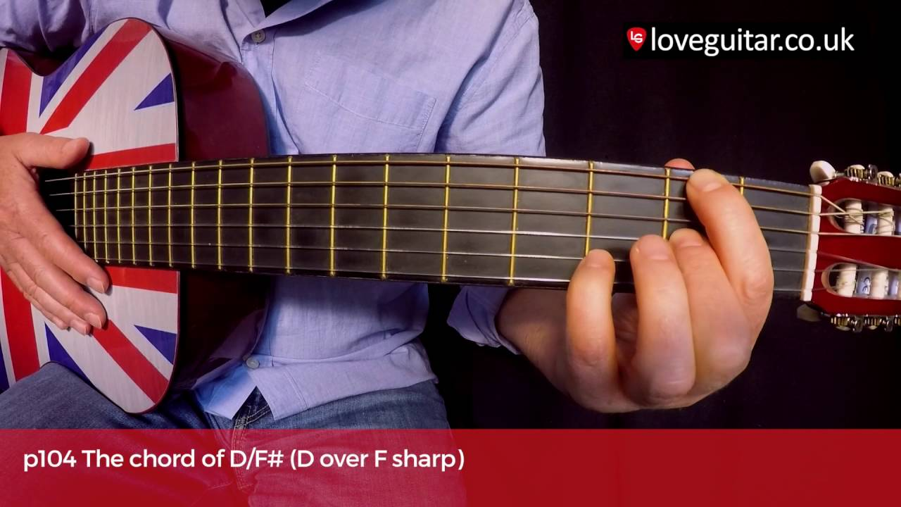 How To Play The Chord Of Df D Over F Sharp Love Guitar Page 104
