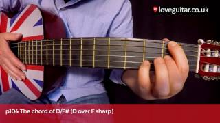 how to play the chord of d/f# (d over f sharp  love guitar page 104)