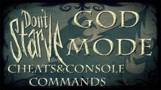Don't Starve Cheats/Console Commands - God Mode (Updated)