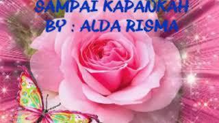 Download Mp3 Sampai Kapankah - Alda Risma - Lirik