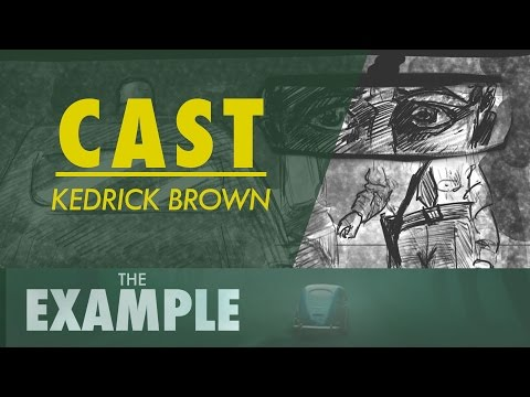 """The Example"" CAST - Kedrick Brown"