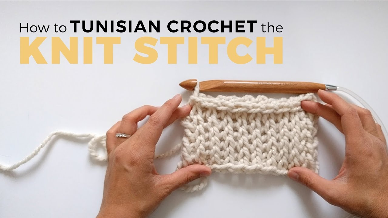 How To Tunisian Crochet The Knit Stitch Youtube