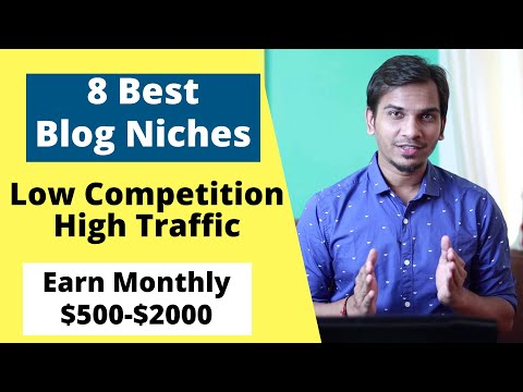 8 Best Blog Niche Ideas/Topic | Low Competition High Traffic Blog Niches To Earn Money Online