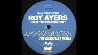 Our Time Is Coming (Jazzanova The Guestlist Remix) - Masters at Work feat  Roy Ayers