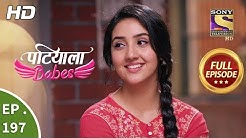Patiala Babes - Ep 197 - Full Episode - 28th August, 2019