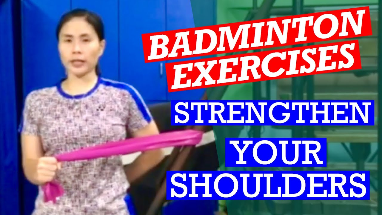 STRENGTHEN YOUR SHOULDERS for BADMINTON- Exercises to help prevent injury and enhance performance