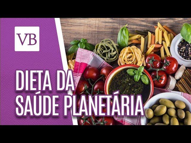 Dieta da saúde planetária - Você Bonita (13/02/19)