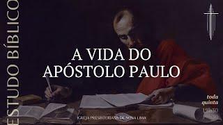 Estudo Bíblico: A vida do apóstolo Paulo | IPNL | 25.06.2020