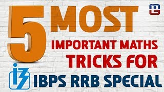 5 Most Important Maths Tricks For IBPS RRB 2017 | Must Watch