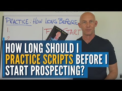 How Long Should I Practice Scripts Before I Start Prospecting