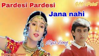 Pardesi pardesi jana nahi full song , परदेशी परदेशी जाना नहीं, Mp3.