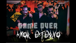 GAME OVER - AMOR ETERNO (cover)