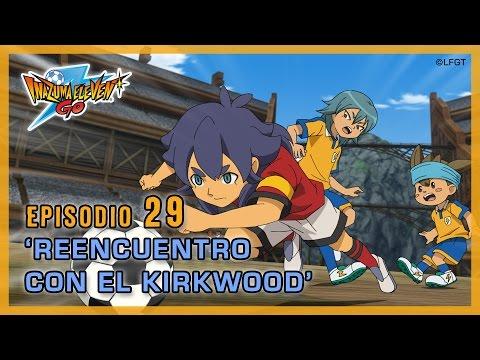 Episodio 29 Inazuma Eleven Go Castellano «¡El Reencuentro con el Kirkwood!»