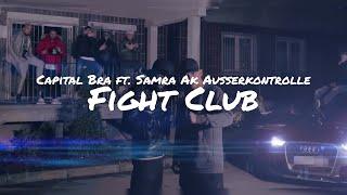 Capital Bra ft. Samra Ak Ausserkontrolle - Fight Club