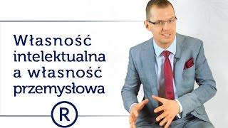 Własność intelektualna, a własność przemysłowa. #49 - Rzecznik Patentowy - Mikołaj Lech