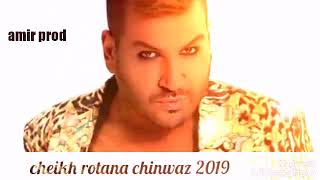 Cheikh rotana chinwaz 2019 medahatte by amir piratage
