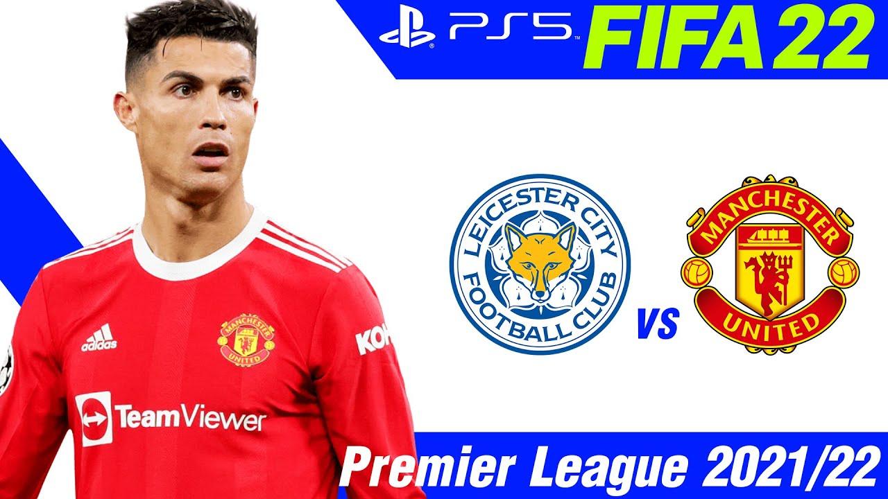 FIFA 22   [PS5]   เลสเตอร์ VS แมนยู  |  พรีเมียร์ลีก นัดที่ 8 !! มันส์ ๆ ก่อนจริง