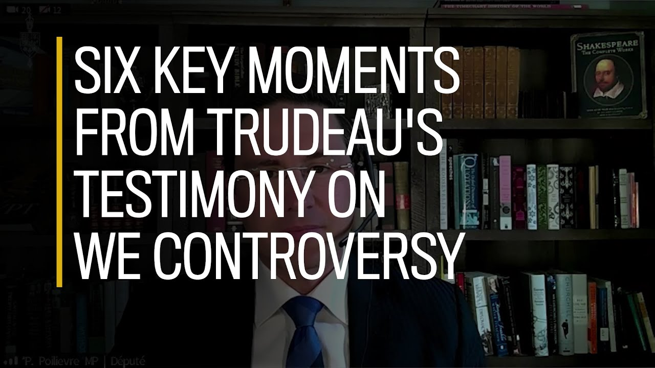 Six key moments from Trudeau's testimony on WE controversy