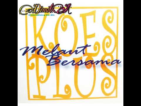 KOES PLUS - Ojo Podo Nelongso (Album Melaut Bersama)