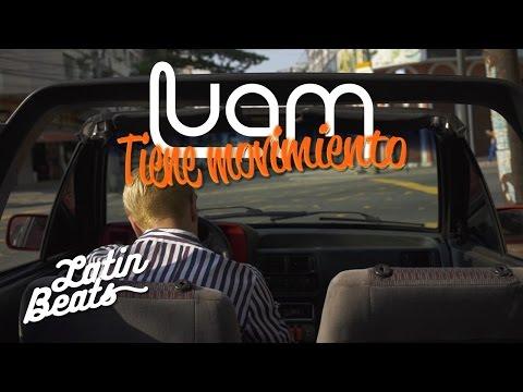 LUAM - Tiene Movimiento (VideoOficial)