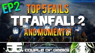 Titanfall 2: Top 5 Fails And Moments - Episode 2