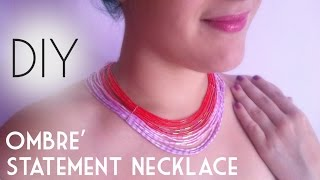 ▲Tutorial : How to Make a DIY Ombré Statement Necklace▲