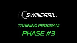 SWINGRAIL - TRAINING PHASE #3