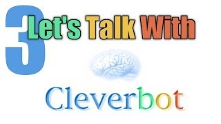 ROBO-ACCUSATIONS | Let's Talk with Cleverbot [#3]