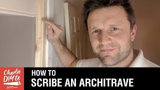 How to Scribe an Architrave to a Wall