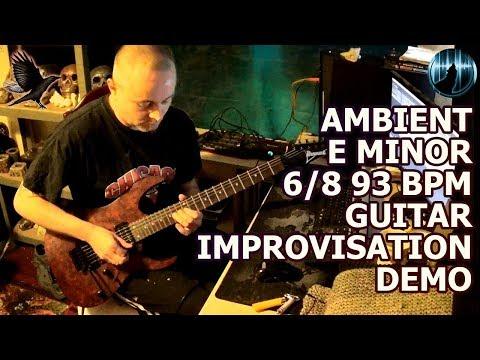 Ambient E Minor 6/8 93 BPM Guitar Improvisation Demo
