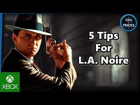 Tips And Tricks - 5 Tips For L.A. Noire