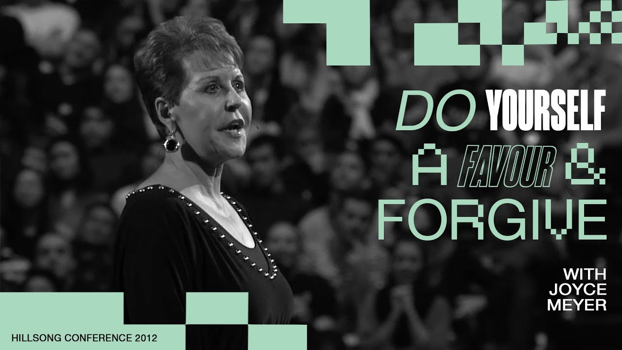 Do Yourself A Favour & Forgive | Joyce Meyer | Hillsong Conference - Sydney 2012