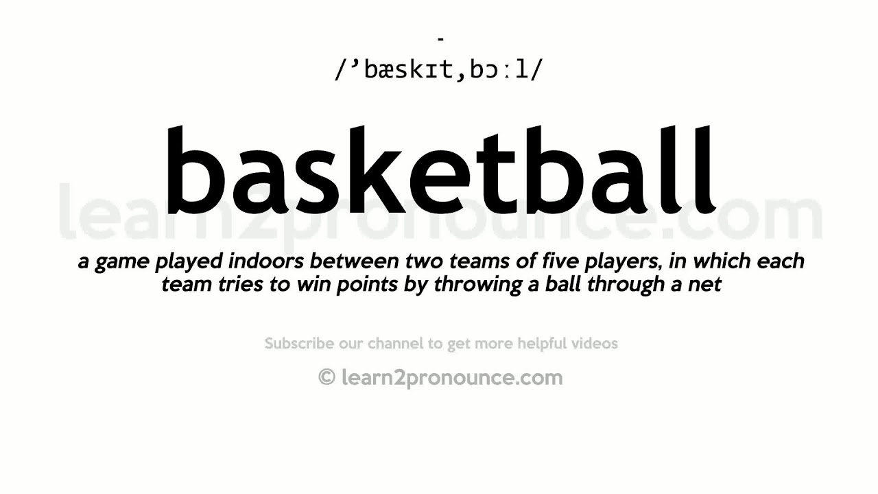 Pronunciation of Basketball  Definition of Basketball