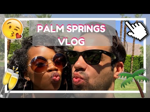 VLOG: PALM SPRINGS PART 1 ! || The Di Giovannis