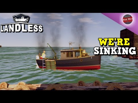 WE'RE ON FIRE, WE'RE SINKING !! | LANDLESS GAMEPLAY [EP3]