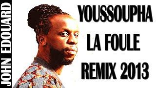 YOUSSOUPHA LA FOULE REMIX