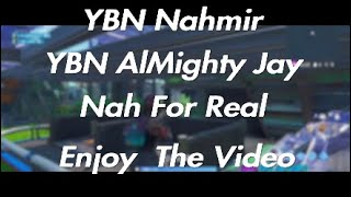 Nah For Real - YBN Nahmir & YBN Almighty Jay (Official FortNite) Montage.