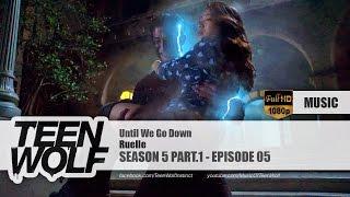 Ruelle - Until We Go Down | Teen Wolf 5x05 Music [HD]