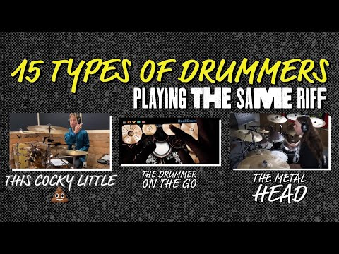 15 types of drummers playing the same riff