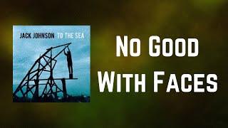 Jack Johnson - No Good With Faces (Lyrics)