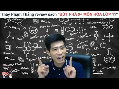 """Thầy Phạm Thắng review sách """"Bứt phá 9+ môn Hóa lớp 11"""""""