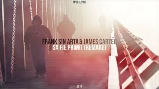 Frank Sin Arta & James Carter - Sa fie primit (Remake)