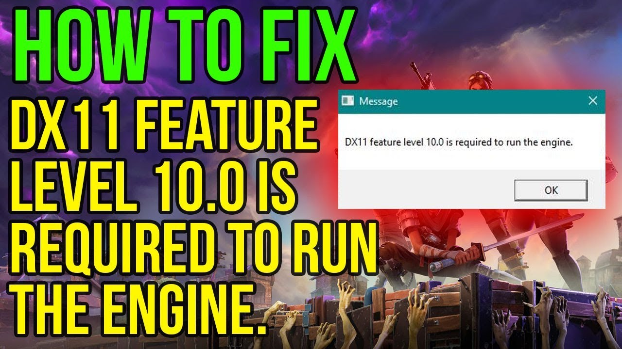DX11 FEATURE LEVEL 10 0 is required to run the engine error fix