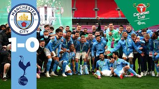 4 IN A ROW 🏆🏆🏆🏆 | City 1-0 Spurs | Carabao Cup Champions 2021