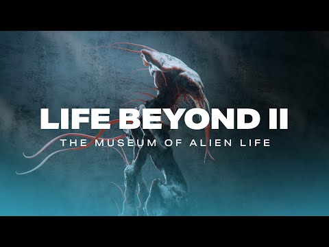 LIFE BEYOND II: The Museum of Alien Life (4K)