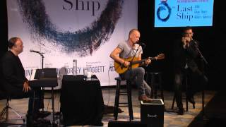 Sting Performs Songs from THE LAST SHIP, A World Premiere Musical