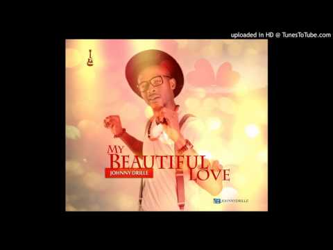 My Beautiful Love   Johnny Drille Official Audio720p